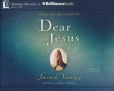 Dear Jesus: Seeking His Light in Your Life - unabridged audiobook on CD