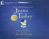 Jesus Today: Experience Hope Through His Presence - unabridged audiobook on CD