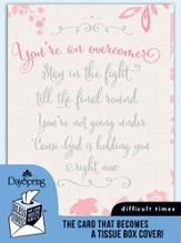 You're An Overcomer, Difficult Times Card and Tissue Box Cover
