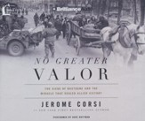 No Greater Valor: The Siege of Bastogne and the Miracle That Sealed Allied Victory - unabridged audiobook on CD