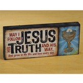 Jesus His Truth Mini Plaque