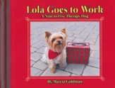 Lola Goes to Work, A Nine-to-Five Therapy Dog