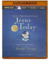 Jesus Today: Experience Hope Through His Presence - unabridged audiobook on MP3-CD