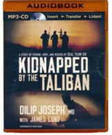 Kidnapped by the Taliban: A Story of Terror, Hope, and Rescue by SEAL Team Six - unabridged audiobook on MP3-CD