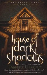 House of Dark Shadows, Dreamhouse Kings Series #1