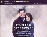 From This Day Forward: Five Commitments to Fail-Proof Your Marriage - unabridged audiobook on CD