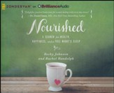 Nourished: A Search for Health, Happiness, and a Full Night's Sleep - unabridged audiobook on CD