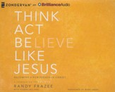 Think, Act, Be Like Jesus - unabridged audiobook on CD