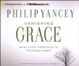 Vanishing Grace: What Ever Happened to the Good News? - unabridged audiobook on CD