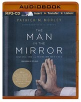The Man in the Mirror: Solving the 24 Problems Men Face - unabridged audiobook on MP3-CD