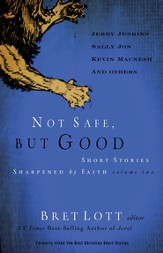 Not Safe, but Good (vol. 1): Short Stories Sharpened by Faith - eBook