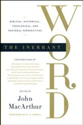 The Innerant Word: Biblical, Historical, Theological, and Pastoral Perspectives