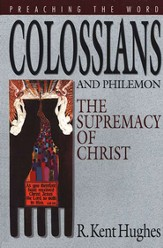 Colossians & Philemon: The Supremacy of Christ (Preaching the Word) - Slightly Imperfect
