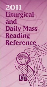 2011 Liturgical and Daily Mass Reading Reference