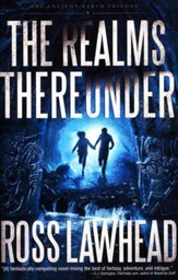 The Realms Thereunder, The Ancient Earth Trilogy #1