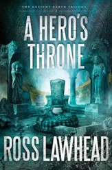 A Hero's Throne, The Ancient Earth Trilogy Series #2  - Slightly Imperfect