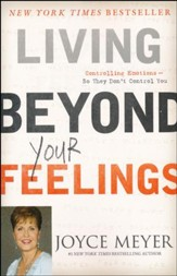 Living Beyond Your Feelings: Controlling Emotions So They Don't Control You - Slightly Imperfect