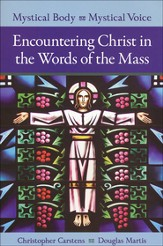 Mystical Body, Mystical Voice: Encountering Christ in the Words of the Mass