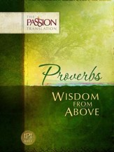 The Passion Translation: Proverbs - Wisdom from Above
