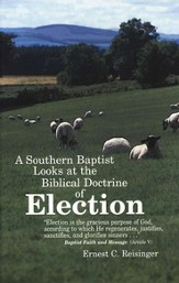 A Southern Baptist Looks at the Biblical Doctrine of Election