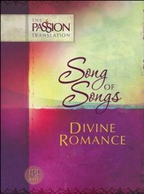 The Passion Translation: Song of Songs - Divine Romance