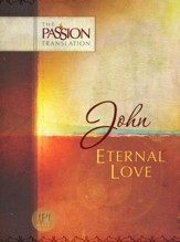 The Passion Translation:John - Eternal Love