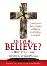 Do You Believe?: 40 Day Devotional -Slightly Imperfect