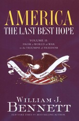 America The Last Best Hope, Volume II: From a World at War to the Triumph of Freedom