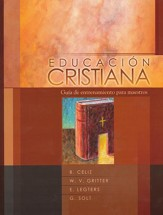 Educación Cristiana: Guia de Entrenamiento para Maestros  (Christian Education: Training Guide for Teachers)