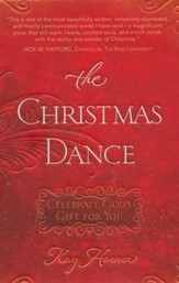 The Christmas Dance: Celebrate God's Gift for You