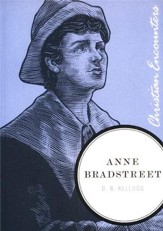 Anne Bradstreet: Christian Encounters Series