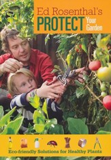 Ed Rosenthal's Protect Your Garden