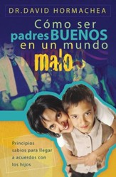 Padres Buenos en un Mundo Malo (Being Good Parents in a Bad World) - eBook