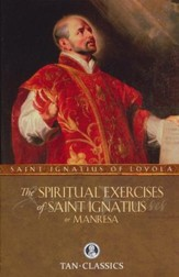 The Spiritual Exercises of Saint Ignatius or Manresa