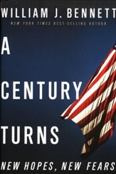 A Century Turns, Volume 3: America--The Last, Best Hope