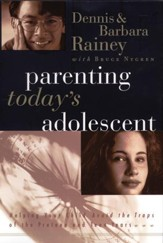 Parenting Today's Adolescent: Helping Your Child Avoid the Traps of the Preteen and Teen Years - eBook