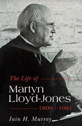 The Life of Martyn Lloyd-Jones, 1899-1981