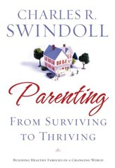 Parenting: From Surviving to Thriving: Building Healthy Families in a Changing World - eBook