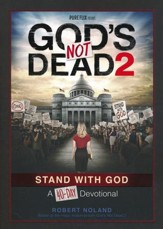 God's Not Dead 2: A 40-Day Devotional