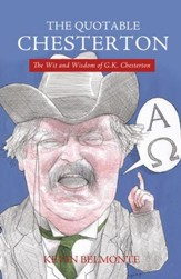 The Quotable Chesterton: The Wit and Wisdom of G.K. Chesterton - Slightly Imperfect