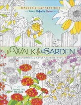 A Walk in the Garden: Inspirational Adult Coloring Book
