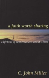 A Faith Worth Sharing: A Lifetime of Conversations