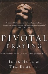 Pivotal Praying: Connecting with God in Times of Great Need - eBook