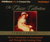 Alice's Adventures in Wonderland and Through the Looking Glass - unabridged audiobook on CD