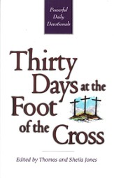 Thirty Days at the Foot of the Cross