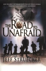 Road to Unafraid: How the Army's Top Ranger Faced Fear and Found Courage through