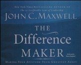 The Difference Maker: Making Your Attitude Your Greatest Asset - abridged audiobook on CD