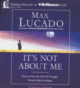 It's Not About Me: Rescue from the Life We Thought Would Make Us Happy - unabridged audiobook on CD