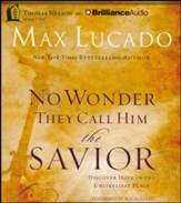 No Wonder They Call Him The Savior: Discover Hope in the Unlikeliest Place - unabridged audiobook on CD