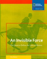 An Invisible Force: The Quest to Define Laws of Motion